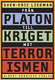 Cover for Från Platon till kriget mot terrorismen : De politiska idéernas historia