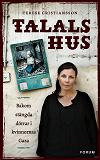 Cover for Talals hus : Bakom stängda dörrar i kvinnornas Gaza