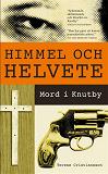 Cover for Himmel och helvete : Mord i Knutby