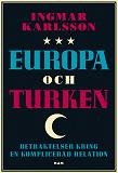 Cover for Europa och turken : Betraktelser kring en komplicerad relation