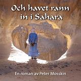 Cover for Och havet rann in i Sahara