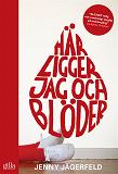 Cover for Här ligger jag och blöder