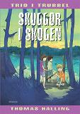 Cover for Skuggor i skogen : Trio i trubbel
