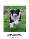 Cover for Valpens träningsdagbok. Första året i en ovanligt vanlig hunds liv.