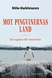 Cover for Mot pingvinernas land - En seglats till Antarktis