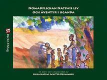 Cover for Nomadflickan Natiwis liv och äventyr i Uganda