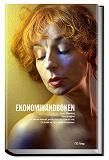 Cover for Ekonomihandboken : En bok om ekonomi, politik, vinst, lön, lögn och myt