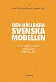 Cover for Den hållbara svenska modellen : Innovationskraft, förnyelse, effektivitet