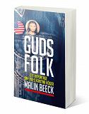 Cover for Guds folk - Ett reportage om USA:s kristna höger
