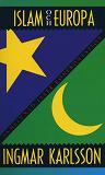 Cover for Islam och Europa : Samlevnad eller konfrontation