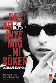 Cover for Det är inte mig ni söker - jakten på Bob Dylan