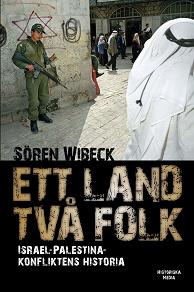 Cover for Ett land två folk : Israel-Palestinakonfliktens historia