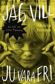 Cover for Jag vill ju vara fri - En bok om Lena Nyman