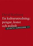 Cover for En kulturutredning: Pengar, konst och politik