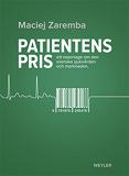 Cover for Patientens pris. Ett reportage om den svenska sjukvården och marknaden