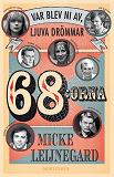 Cover for 68:orna - Var blev ni av, ljuva drömmar...