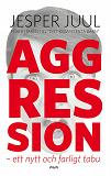 Cover for Aggression : ett nytt och farligt tabu