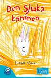 Cover for Den sjuka kaninen