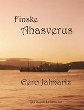 Cover for Finske Ahasverus  Självbiografiska berättelser Jorden runt på 50 år