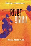 Cover for Rivet skinn - hela historien