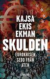 Cover for Skulden : Eurokrisen sedd från Aten