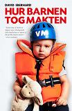 Cover for Hur barnen tog makten