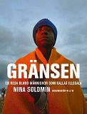 Cover for Gränsen : En resa bland människor som kallas illegala