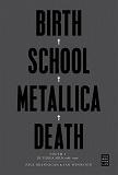 Cover for Birth School Metallica Death Vol. 1