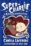 Cover for Super-Charlie & gosedjurstjuven