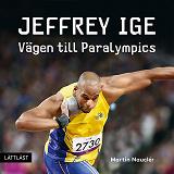 Cover for Jeffrey Ige - Vägen till Paralympics / Lättläst