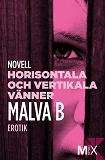 Cover for Horisontala och vertikala vänner : en novell ur Begär