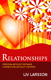 Cover for Relationships : Freedom without distance, connection without control