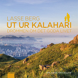 Cover for Ut ur Kalahari - drömmen om det goda livet