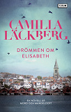 Cover for Drömmen om Elisabeth : En novell ur Mord och mandeldoft