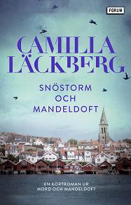 Cover for Snöstorm och mandeldoft : En kortroman ur Mord och mandeldoft