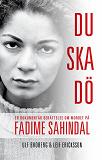 Cover for Du ska dö. En dokumentär berättelse om mordet på Fadime Sahindal