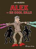 Cover for Alex - en cool kille