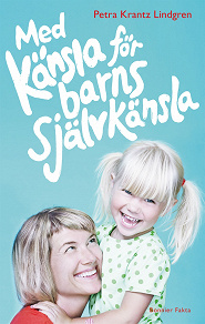 Cover for Med känsla för barns självkänsla