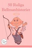 Cover for 50 Roliga Bellmanhistorier