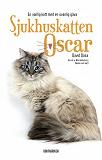 Cover for Sjukhuskatten Oscar : En vanlig katt med en ovanlig gåva