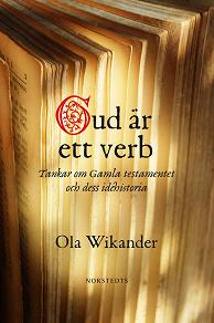 Cover for Gud är ett verb : tankar om Gamla Testamentet och dess idéhistoria