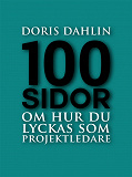 Cover for 100 sidor om att lyckas som projektledare