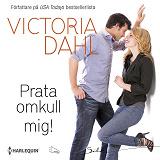 Cover for Prata omkull mig! : En Harlequin-ljudbok Silk