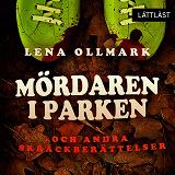 Cover for Mördaren i parken : och andra skräckberättelser / Lättläst
