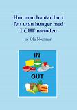 Cover for Hur man bantar bort fett utan hunger med LCHF metoden