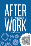 Cover for After work : Farväl till arbetslinjen