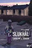 Cover for Slukhål : Efter stormen