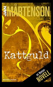 Cover for Kattguld : en Homannovell ur Jubileumsmord