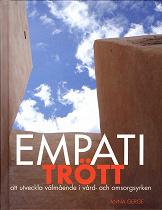 Cover for Empatitrött : att utveckla välmående i vård- och omsorgsyrken