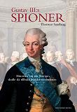 Cover for Gustav III:s spioner: Historien om när Sverige skulle slå tillbaka franska revolutionen